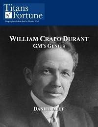 William Crapo Durant: GM's Genius