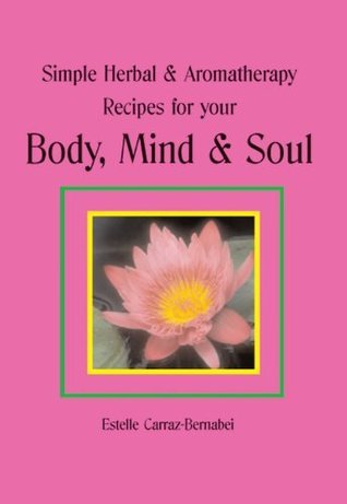 Simple-Herbal-Aromatherapy-Recipes-for-your-Body-Mind-Soul-