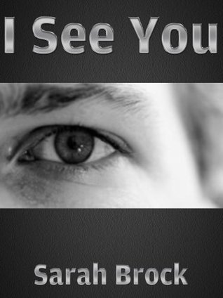 I See You  by  Sarah Brock