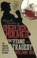 Sherlock Holmes: The Titanic Tragedy (Further Adventures of Sherlock Holmes)