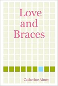 Love and Braces (A Dr.Samantha Wrighting novel)