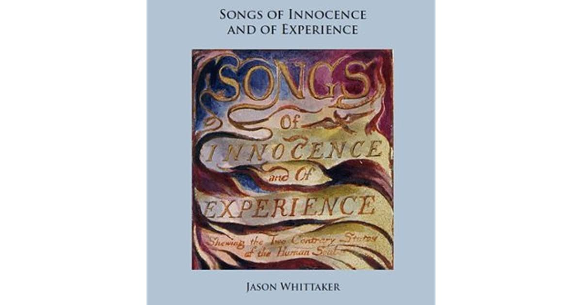 William Blake\'s Songs of Innocence and of Experience by Jason Whittaker