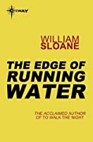 The Edge of Running Water