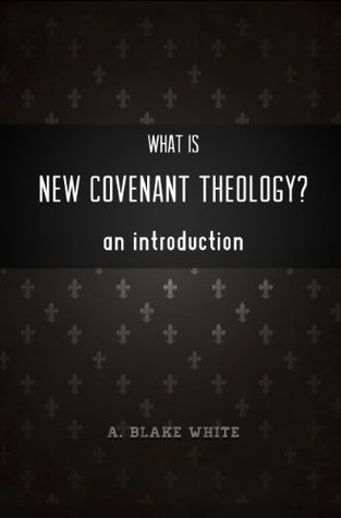 What is New Covenant Theology? An Introduction
