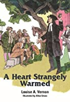 A Heart Strangely Warmed (Louise A. Vernon Religious Heritage Series)