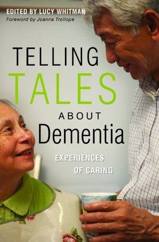 Telling Tales About Dementia by Lucy Whitman