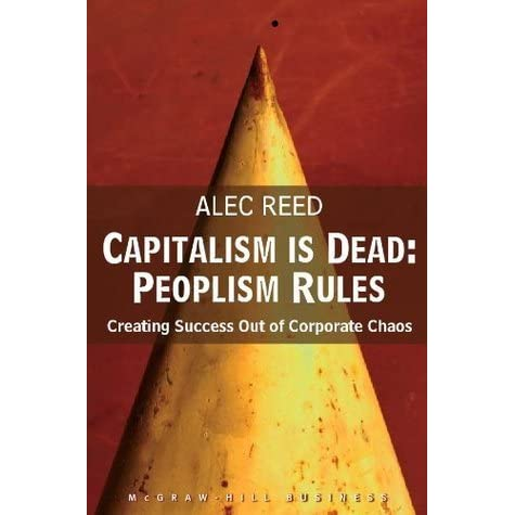 Capitalism is Dead - Peoplism Rules: Creating Success Out of