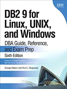 DB2 9 for Linux, UNIX, and Windows: DBA Guide, Reference, and Exam Prep (6th Edition) (IBM Press)