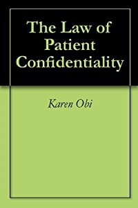 The Law of Patient Confidentiality
