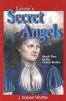 Lizzie's Secret Angels (Book 2, Lizzie Series)