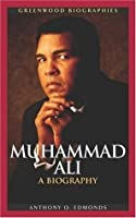 Muhammad Ali: A Biography (Greenwood Biographies)