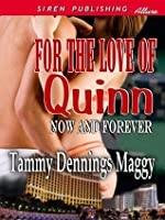 For the Love of Quinn (Now and Forever)