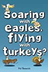 Soaring with Eagles, Flying with Turkeys?