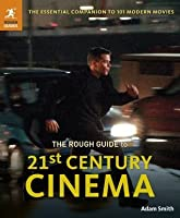 The Rough Guide to 21st Century Cinema: The Essential Companion to 101 Modern Movies