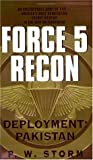Force 5 Recon: Deployment: Pakistan (Force 5 Recon, #2)