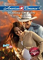 Waiting for Baby (Mills & Boon American Romance) (Baby To Be - Book 7)