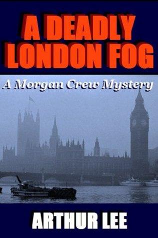 A Deadly London Fog (Morgan Crew Murder Mystery, #3)