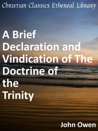 Brief Declaration and Vindication of The Doctrine of the Trinity - Enhanced Version