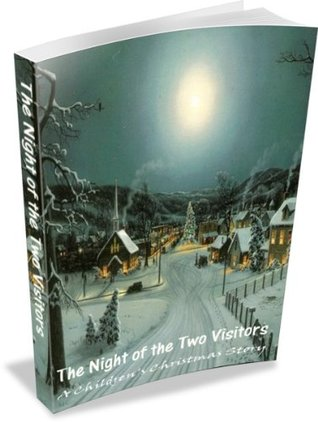 The Night of the Two Visitors (Children's Christian Books)