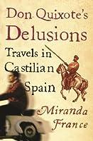 Don Quixote's Delusions: Travels in Castilian Spain