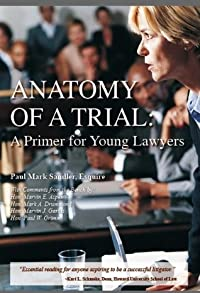 Anatomy Of A Trial: A Primer For Young Lawyers