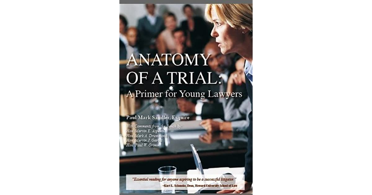 Anatomy Of A Trial: A Primer For Young Lawyers by Paul Mark Sandler