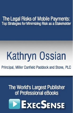 The Legal Risks of Mobile Payments: Top Strategies for Minimizing Risk as a Stakeholder