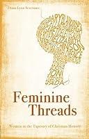 Feminine Threads - Women in the Tapestry of Christian History