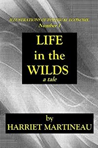 Life In The Wilds (Illustrations Of Political Economy)