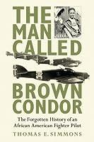 A Man Called Brown Condor