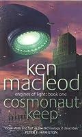 Cosmonaut Keep: Engines of Light: Book One