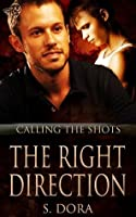 The Right Direction (Calling the Shots)