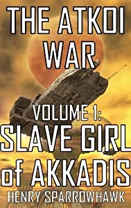 The Atkoi War, Volume 1: Slave Girl of Akkadis