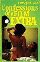 Confessions of a Film Extra: Confessions 6