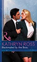 Blackmailed by the Boss (Mills & Boon Modern) (At the Boss's Bidding - Book 2)
