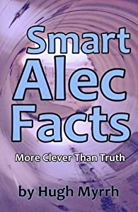 Smart Alec Facts - More Clever Than Truth
