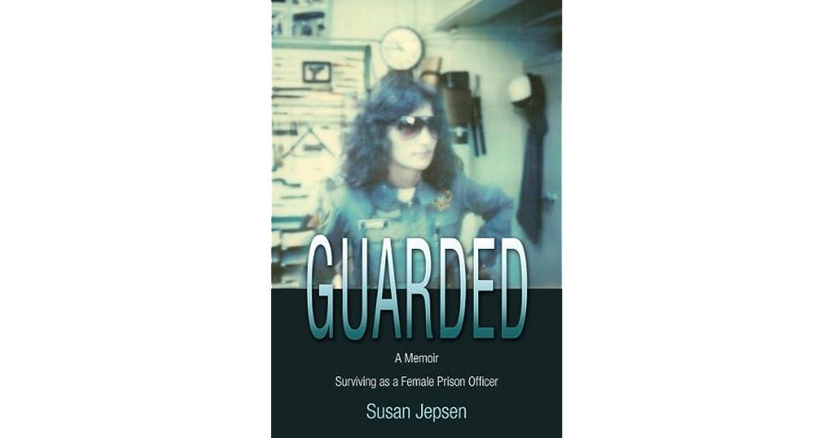 Guarded: Surviving as a Female Prison Officer     A Memoir
