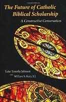 Future of Catholic Biblical Scholarship: A Constructive Conversation