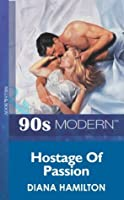 Hostage Of Passion (Mills & Boon Vintage 90s Modern)