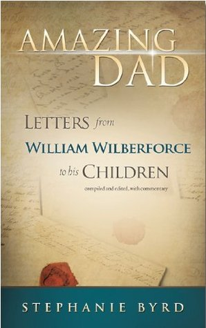 Amazing Dad - Letters from William Wilberforce to his Children