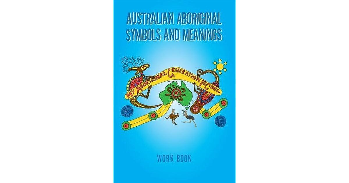 Australian Aboriginal Symbols And Meanings My Aboriginal