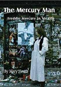 The Mercury Man - Freddie Mercury In My Life