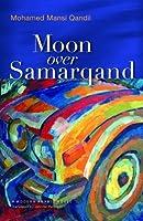 Moon over Samarqand (Modern Arabic Literature)