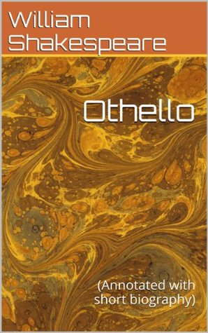 Othello: (Annotated with short biography)