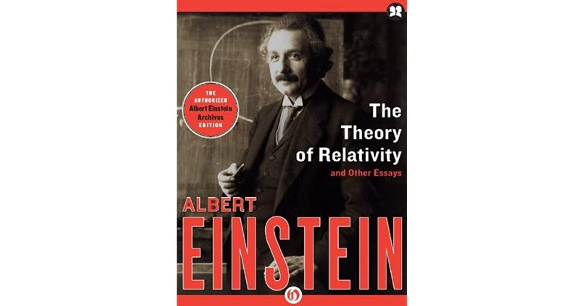 the theory of relativity and other essays by albert einstein