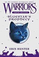 Bluestar's Prophecy (Warriors Super Edition, #2)