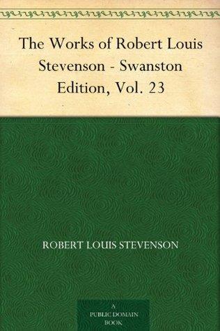 The Works of Robert Louis Stevenson, Volume 23: The Letters of Robert Louis Stevenson, parts 1 to 6
