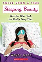 Sleeping Beauty: The One Who Took the Really Long Nap (Twice Upon a Time #2)