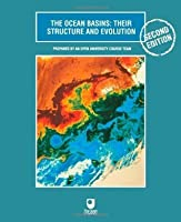 The Ocean Basins: Their Structure and Evolution: Their Structure and Evolution (Open University Oceanography)