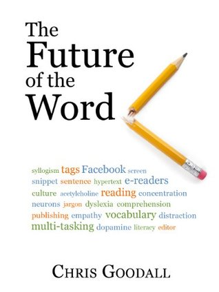 The Future of the Word - Technology, culture and the slow erosion of literacy
